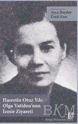 Libra Yayınları - Hasretin Otuz Yılı: Olga Vatidou'nun İzmir Ziyareti