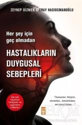 Timaş Yayınları - Hastalıkların Duygusal Sebepleri