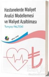 Eğiten Kitap - Hastanelerde Maliyet Analizi Modellemesi ve Maliyet Azaltılması