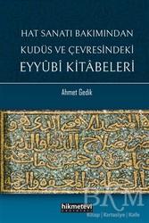 Hikmetevi Yayınları - Hat Sanatı Bakımından Kudüs ve Çevresindeki Eyyubi Kitabeleri
