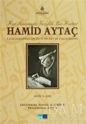 Kültür A.Ş. - Hat Sanatında Vazifeli Bir Hattat Hamid Aytaç