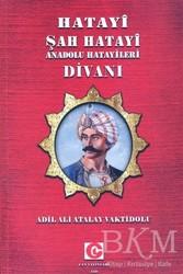 Can Yayınları (Ali Adil Atalay) - Hatayi Şah Hatayi Anadolu Hatayileri Divanı