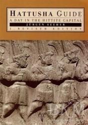 Ege Yayınları - Hattusha Guide A Day In The Hittite Capital