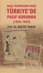 Tarihçi Kitabevi - Hava Taarruzuna Karşı Türkiye'de Pasif Korunma (1935-1945)
