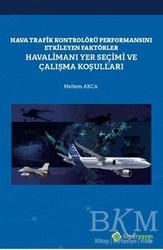 Hiperlink Yayınları - Hava Trafik Kontrolörü Performansını Etkileyen Faktörler Havalimanı Yer Seçimi ve Çalışma Koşulları