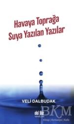 Akıl Fikir Yayınları - Havaya Toprağa Suya Yazılan Yazılar