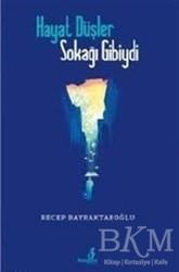 Çıra Yayınları - Hayat Düşler Sokağı Gibiydi