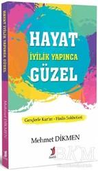 Demlik Yayınları - Hayat İyilik Yapınca Güzel
