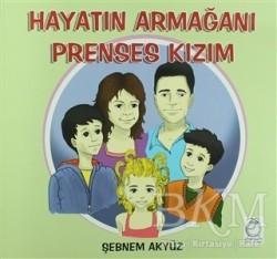 KitapSaati Yayınları - Hayatın Armağanı Prenses Kızım