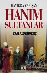 Akıl Fikir Yayınları - Hayırda Yarışan Hanım Sultanlar