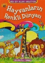 Timaş Çocuk - Hayvanların Renkli Dünyası