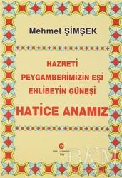 Can Yayınları (Ali Adil Atalay) - Hazreti Peygamberimizin Eşi Ehlibetin Güneşi Hatice Anamız