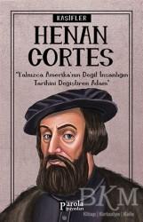 Parola Yayınları - Hernan Cortes - Kaşifler