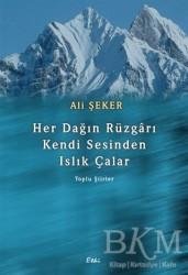 Etki Yayınları - Her Dağın Rüzgarı Kendi Sesinden Islık Çalar