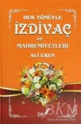 Çile Yayınları - Her Yönüyle İzdivaç ve Mahremiyetleri (Ciltli)
