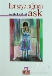 Yurt Kitap Yayın - Herşeye Rağmen Aşk