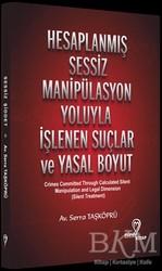Mana Kitap - Hesaplanmış Sessiz Manipülasyon Yoluyla İşlenen Suçlar ve Yasal Boyut