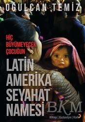 Cinius Yayınları - Hiç Büyümeyecek Çocuğun Latin Amerika Seyahatnamesi
