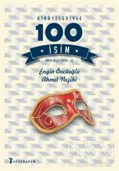 Ağaçkakan Yayınları - Hikayeleriyle 100 İsim