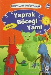 Timaş Çocuk - Hikayelerle Dini Değerler 10 - Yaprak Böceği Yami Selam