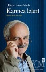 Timaş Yayınları - Hikmet Aksoy Kitabı : Karınca İzleri