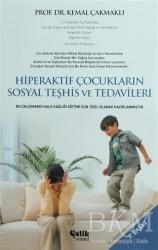 Çelik Yayınevi - Hiperaktif Çocukların Sosyal Teşhis ve Tedavileri