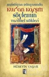 İz Yayıncılık - Hıristiyan Dünyasında Kur'an Karşıtı Söylemin Tarihsel Kökleri