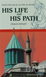 Rumi Yayınları - His Life and His Path - Mawlana Jalal Al-Din Al-Rumi