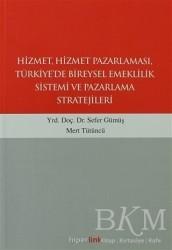 Hiperlink Yayınları - Hizmet, Hizmet Pazarlaması, Türkiye'de Bireysel Emeklilik Sistemi ve Pazarlama Stratejileri