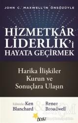 Beyaz Yayınları - Hizmetkar Liderlik'i Hayata Geçirmek