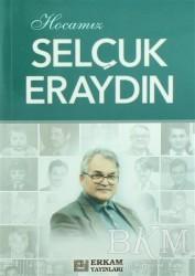Erkam Yayınları - Hocamız Selçuk Eraydın