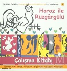 Orient Express - Horoz ile Rüzgargülü Çalışma Kitabı