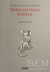 Kitabevi Yayınları - Hüdavend Hatun Kümbeti
