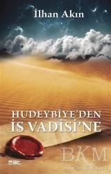 Mat Kitap - Hudeybiye'den İs Vadisi'ne