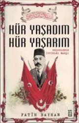 Timaş Yayınları - Hür Yaşadım Hür Yaşarım