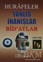 Gülhane Yayınları - Hurafeler, Yanlış İnanışlar, Bid'atlar