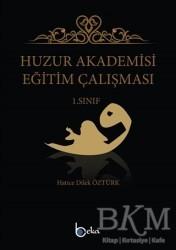 Beka Yayınları - Huzur Akademisi Eğitim Çalışması 1. Sınıf