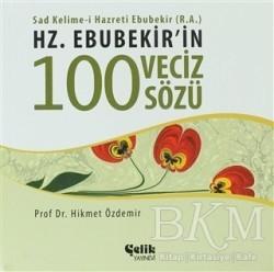 Çelik Yayınevi - Hz. Ebubekir'in 100 Veciz Sözü