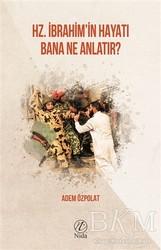 Nida Yayınları - Hz. İbrahim'in Hayatı Bana Ne Anlatır?