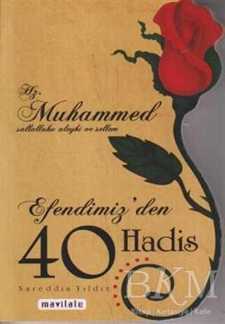 Hz. Muhammed sallahu aleyhi ve sellem Efendimiz'den 40 Hadis