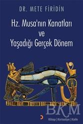 Cinius Yayınları - Hz. Musa'nın Kanatları ve Yaşadığı Gerçek Dönem