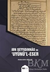 Siyer Yayınları - İbn Seyyidinnas ve Uyunü'l-Eser