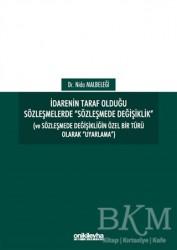On İki Levha Yayınları - İdarenin Taraf Olduğu Sözleşmelerde Sözleşmede Değişiklik