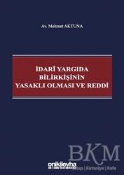 On İki Levha Yayınları - İdari Yargıda Bilirkişinin Yasaklı Olması ve Reddi