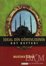 Yazarın Kendi Yayını - Mustafa Turan - İdeal Din Görevlisinin Not Defteri
