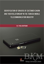 Kriter Yayınları - Identification Of Drivers Of Customer Churn And Their Relationship In The Turkish Mobile Telecommunication Industry
