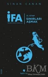 Tuti Kitap - İFA: İnsanın Fabrika Ayarları 3. Kitap - Sınırları Aşmak
