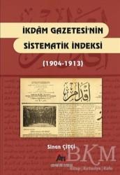 Akademi Titiz Yayınları - İkdam Gazetesi'nin Sistematik Endeksi 1904 - 1913