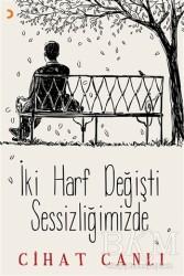 Cinius Yayınları - İki Harf Değişti Sessizliğimizde