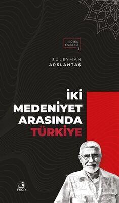 İki Medeniyet Arasında Türkiye